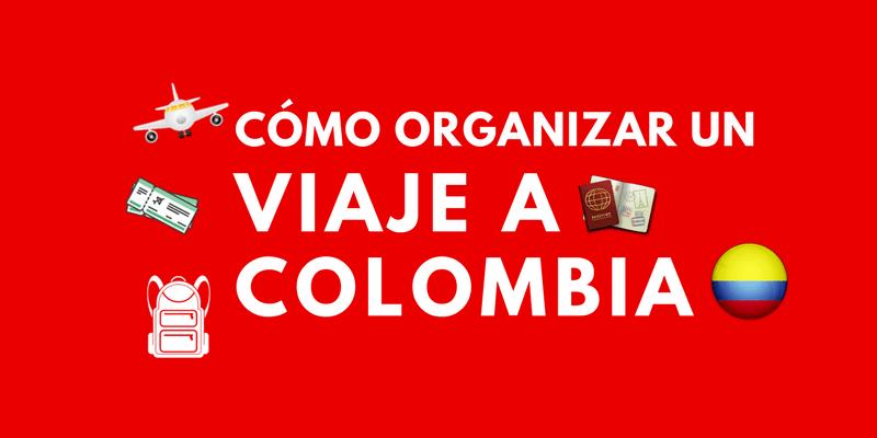 Como organizar viaje a Colombia