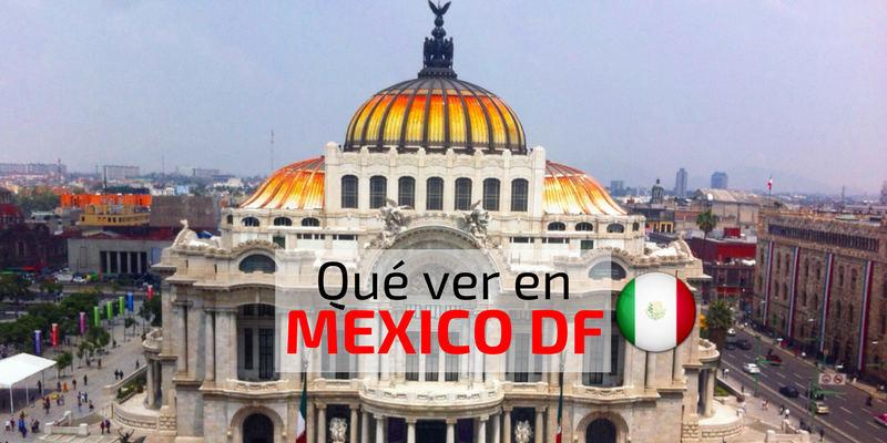 Que ver en Mexico DF