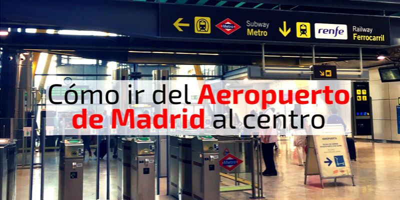 Como ir del aeropuerto de Madrid al centro