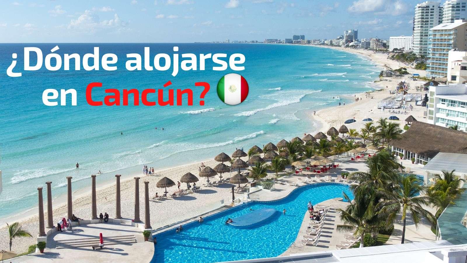Donde alojarse en Cancun